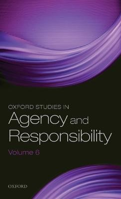 Oxford Studies in Agency and Responsibility Volume 6 - pr_307642