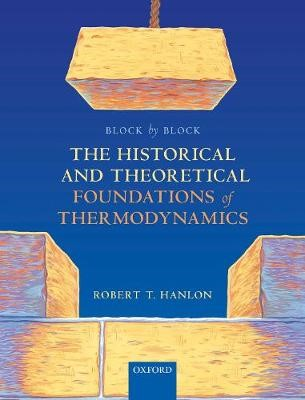 Block by Block: The Historical and Theoretical Foundations of Thermodynamics - pr_1749444