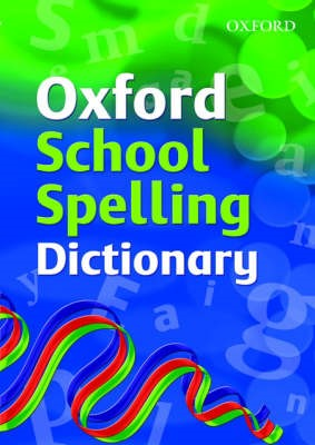 Oxford School Spelling Dictionary -
