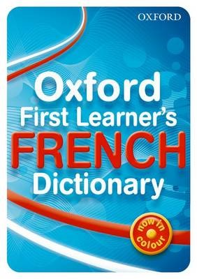 Oxford First Learner's French Dictionary -