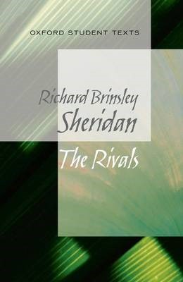 Oxford Student Texts: Sheridan: The Rivals -