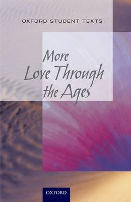 New Oxford Student Texts: More...Love Through the Ages - pr_274684