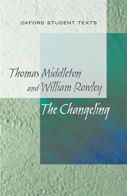 New Oxford Student Texts: Thomas Middleton & William Rowley: The Changeling - pr_107300