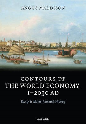 Contours of the World Economy 1-2030 AD -