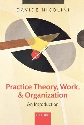 Practice Theory, Work, and Organization - pr_274837