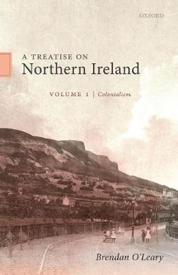 A Treatise on Northern Ireland, Volume I -