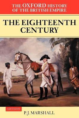 The Oxford History of the British Empire: Volume II: The Eighteenth Century -