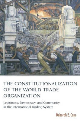 The Constitutionalization of the World Trade Organization - pr_274557