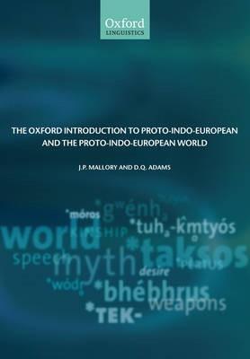The Oxford Introduction to Proto-Indo-European and the Proto-Indo-European World -