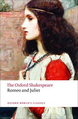 Romeo and Juliet: The Oxford Shakespeare -