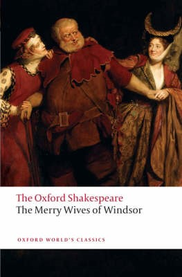 The Merry Wives of Windsor: The Oxford Shakespeare -