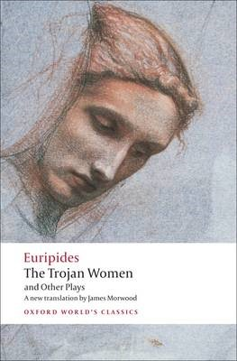 The Trojan Women and Other Plays -