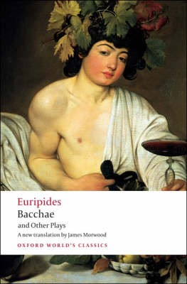 Bacchae and Other Plays -