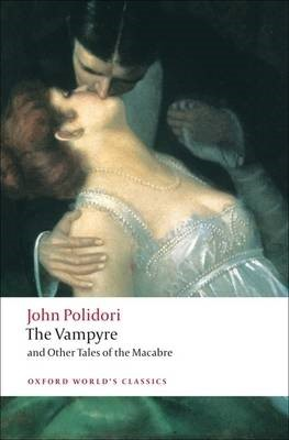 The Vampyre and Other Tales of the Macabre -
