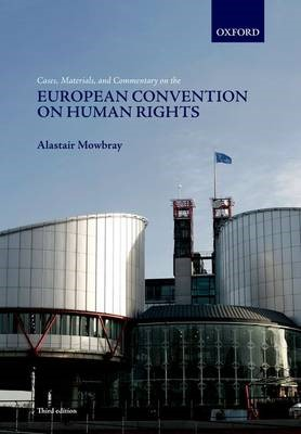 Cases, Materials, and Commentary on the European Convention on Human Rights -