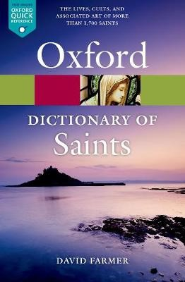 The Oxford Dictionary of Saints, Fifth Edition Revised -