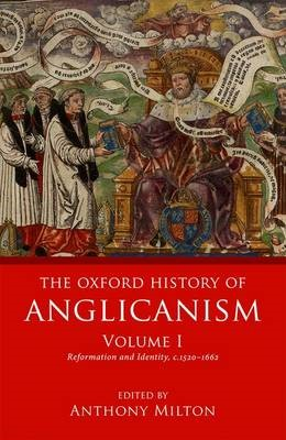 The Oxford History of Anglicanism, Volume I -