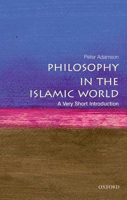 Philosophy in the Islamic World: A Very Short Introduction -