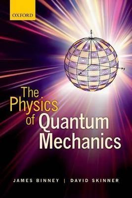 The Physics of Quantum Mechanics -