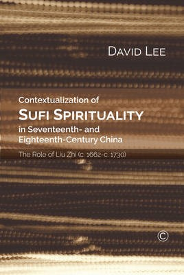 Contextualization of Sufi Spirituality in Seventeenth- and Eighteenth- Century China -