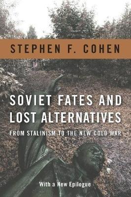 Soviet Fates and Lost Alternatives -