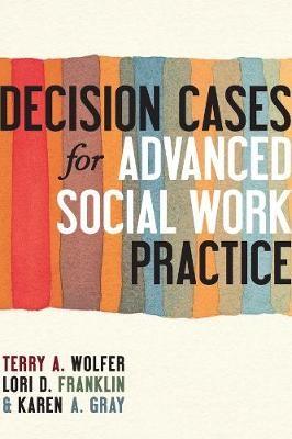 Decision Cases for Advanced Social Work Practice - pr_104430