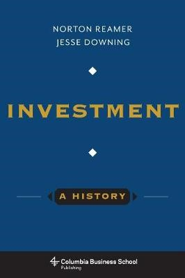 Investment: A History -