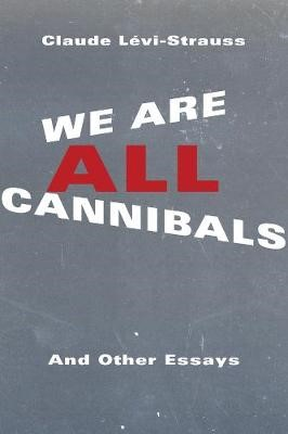 We Are All Cannibals -