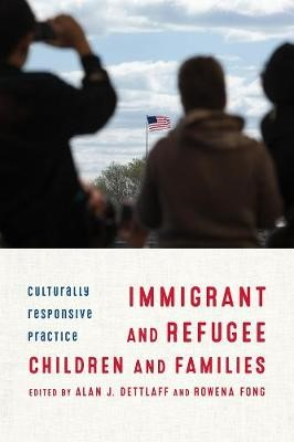 Immigrant and Refugee Children and Families -