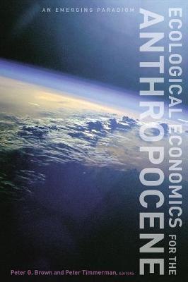 Ecological Economics for the Anthropocene -