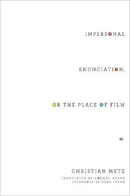 Impersonal Enunciation, or the Place of Film -