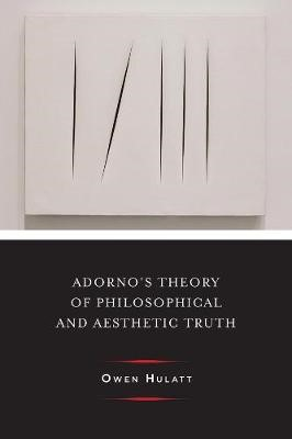 Adorno's Theory of Philosophical and Aesthetic Truth - pr_104473