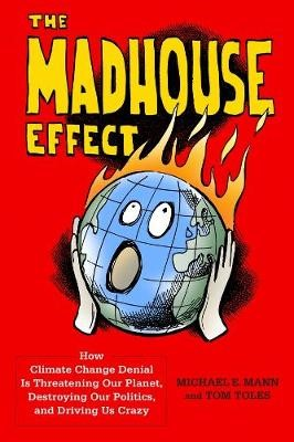 The Madhouse Effect -