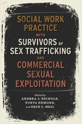 Social Work Practice with Survivors of Sex Trafficking and Commercial Sexual Exploitation -