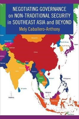Negotiating Governance on Non-Traditional Security in Southeast Asia and Beyond -
