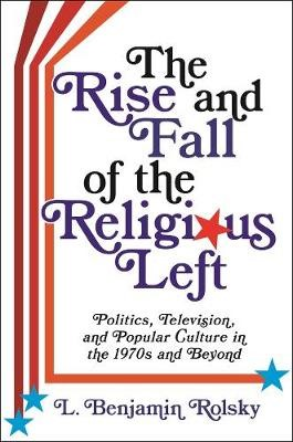 The Rise and Fall of the Religious Left - pr_1729066