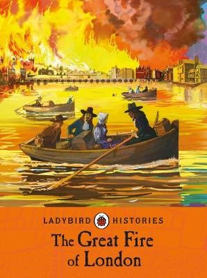 Ladybird Histories: The Great Fire of London -