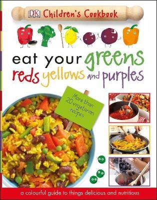 Eat Your Greens Reds Yellows and Purples -