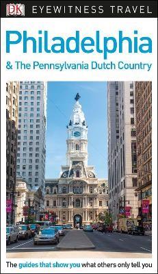 DK Eyewitness Philadelphia and the Pennsylvania Dutch Country - pr_121505