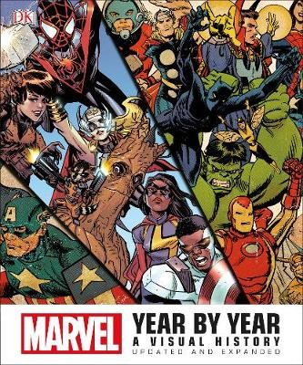 Marvel Year by Year Updated and Expanded: A Visual History -