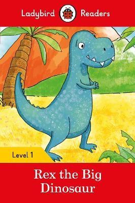 Rex the Big Dinosaur - Ladybird Readers Level 1 - pr_60380