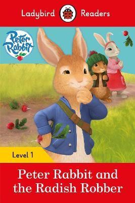 Peter Rabbit and the Radish Robber - Ladybird Readers Level 1 -