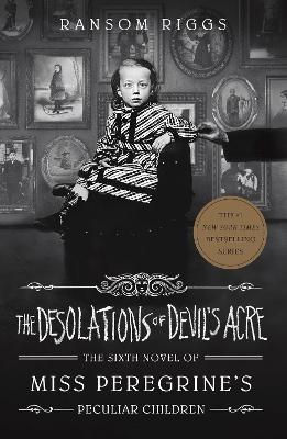 The Desolations of Devil's Acre: Miss Peregrine's Peculiar Children -