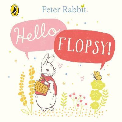 Peter Rabbit: Hello Flopsy! -