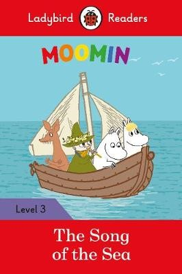 Moomin: The Song of the Sea - Ladybird Readers Level 3 -