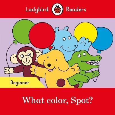 What color, Spot? - Ladybird Readers Beginner Level - pr_258369