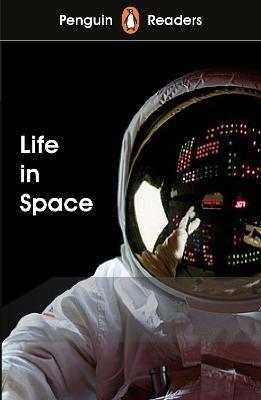 Penguin Readers Level 2: Life in Space (ELT Graded Reader) -