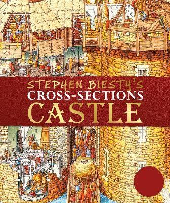 Stephen Biesty's Cross-Sections Castle -