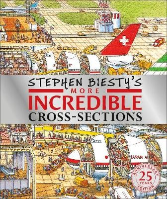 Stephen Biesty's More Incredible Cross-sections -