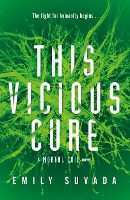 This Vicious Cure (Mortal Coil Book 3) -